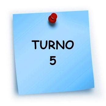 TURNO 5